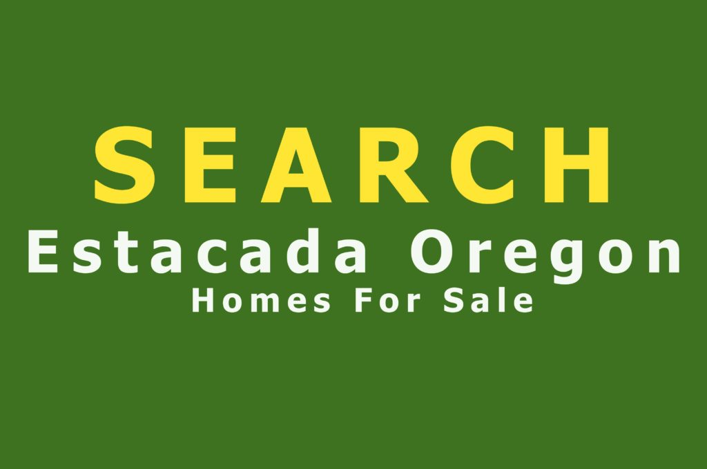 SEARCH Estacada Homes for Sale