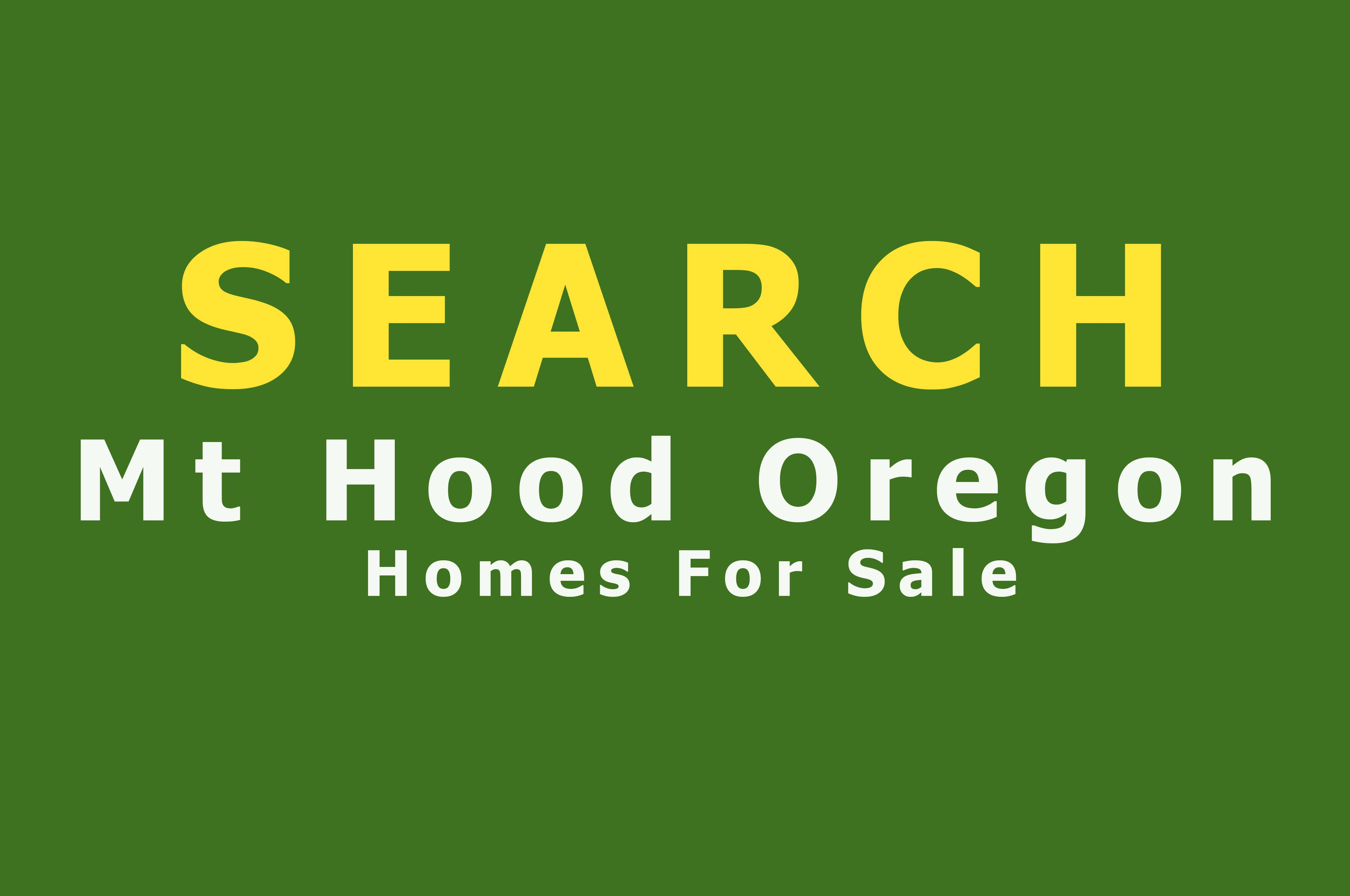 SEARCH Mt Hood Homes for Sale